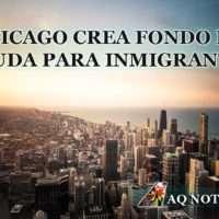 CHICAGO CREA FONDO DE AYUDA PARA INMIGRANTES