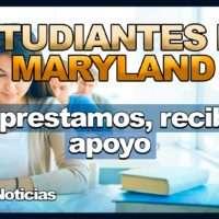 Maryland: Estudiantes con Prestamos Recibirán Apoyo