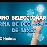 Como Seleccionar la Forma de Declaración de Taxes.