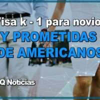 VISA K-1 PARA NOVIOS Y PROMETIDAS DE CIUDADANOS AMERICANOS.